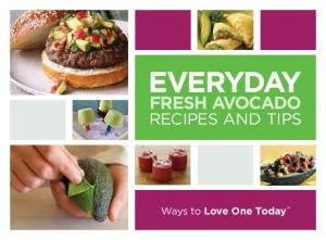 EVERYDAY FRESH AVOCADO RECIPES AND TIPS. Ways to Love One Today