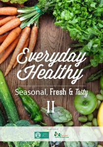 Everyday. Healthy. Seasonal, Fresh & Tasty