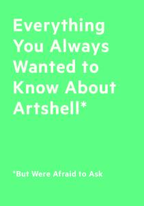Everything You Always Wanted to Know About Artshell*
