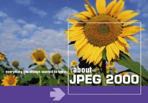 everything you always wanted to know about JPEG 2000