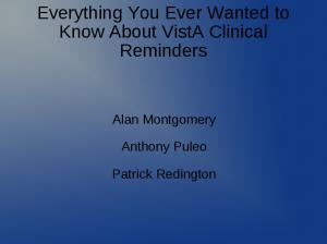 Everything You Ever Wanted to Know About VistA Clinical Reminders