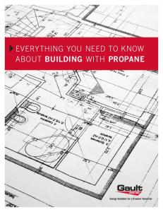 EVERYTHING YOU NEED TO KNOW ABOUT BUILDING WITH PROPANE