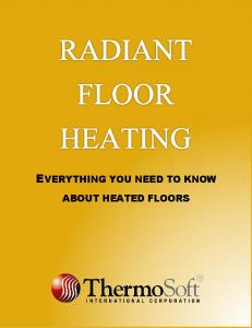 EVERYTHING YOU NEED TO KNOW ABOUT HEATED FLOORS
