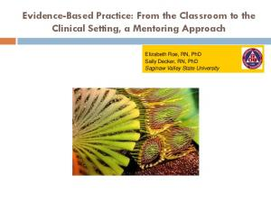 Evidence-Based Practice: From the Classroom to the Clinical Setting, a Mentoring Approach