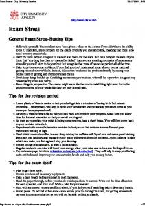 Exam Stress. General Exam Stress-Busting Tips. Tips for the revision period. Tips for the exam itself