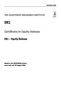Examination Guide THE CHARTERED INSURANCE INSTITUTE ER1. Certificate in Equity Release. ER1 Equity Release