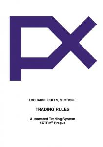 EXCHANGE RULES, SECTION I. TRADING RULES. Automated Trading System XETRA Prague