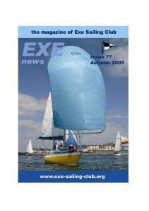 Exe News is the magazine of Exe Sailing Club, Tornado, Shelley Road, Exmouth, Devon, EX8 1EG Tel: