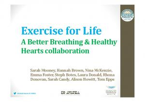 Exercise for Life. A Better Breathing & Healthy Hearts collaboration