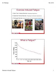 Exercise-Induced Fatigue. What is Fatigue?