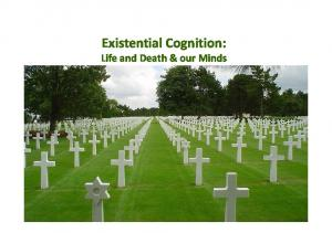 Existential Cognition: Life and Death & our Minds