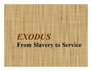 EXODUS. From Slavery to Service