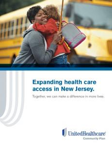 Expanding health care access in New Jersey. Together, we can make a difference in more lives