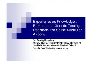 Experience as Knowledge : Prenatal and Genetic Testing Decisions For Spinal Muscular Atrophy