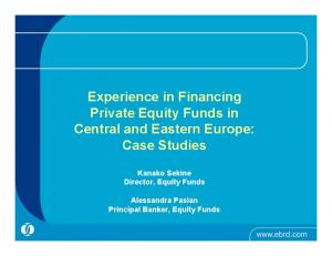 Experience in Financing Private Equity Funds in Central and Eastern Europe: Case Studies