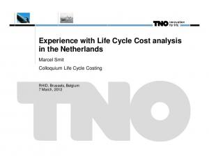 Experience with Life Cycle Cost analysis in the Netherlands