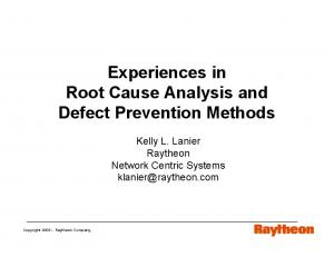 Experiences in Root Cause Analysis and Defect Prevention Methods