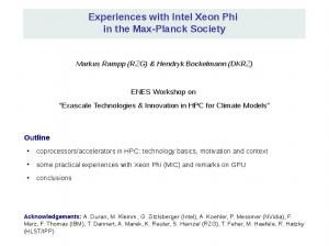 Experiences with Intel Xeon Phi in the Max-Planck Society