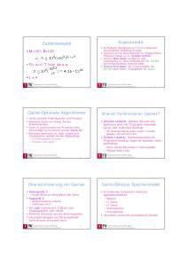 Experimente. Zahlenbeispiel. Cache-Optimale Algorithmen. Warum Funktionieren Caches? Cache-Oblivious Speichermodell. Characterisierung von Caches