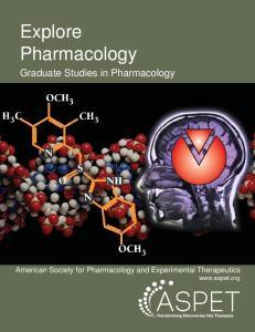 Explore Pharmacology. Graduate Studies in Pharmacology. American Society for Pharmacology and Experimental Therapeutics