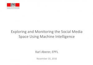 Exploring and Monitoring the Social Media Space Using Machine Intelligence