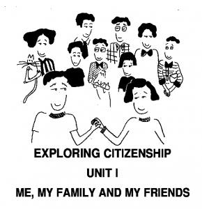 EXPLORING CITIZENSHIP UNIT I ME, MY FAMILY AND MY FRIENDS