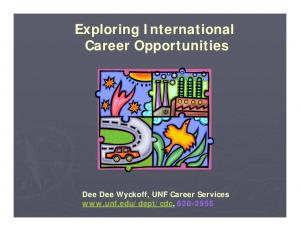 Exploring International Career Opportunities. Dee Dee Wyckoff, UNF Career Services