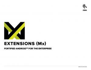 EXTENSIONS (Mx) FORTIFIED ANDROID TM FOR THE ENTERPRISE ZEBRA TECHNOLOGIES