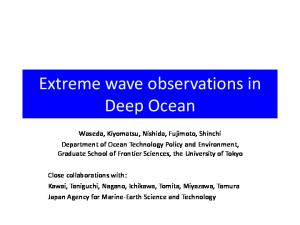 Extreme wave observations in Deep Ocean