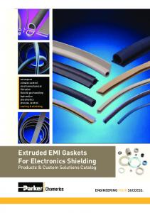 Extruded EMI Gaskets For Electronics Shielding Products & Custom Solutions Catalog. Chomerics ENGINEERING YOUR SUCCESS