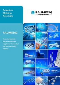 Extrusion Molding Assembly RAUMEDIC. Your development partner and system supplier for the medical and pharmaceutical industry