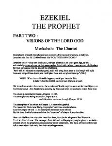 EZEKIEL THE PROPHET. PART TWO : VISIONS OF THE LORD GOD Merkabah: The Chariot