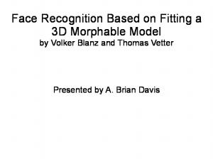 Face Recognition Based on Fitting a 3D Morphable Model by Volker Blanz and Thomas Vetter. Presented by A. Brian Davis