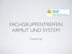 FACHGRUPPENTREFFEN ARMUT UND SYSTEM. Kurzvortrag