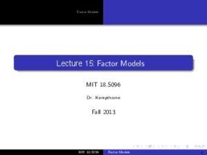 Factor Models 1. Lecture 15: Factor Models. Factor Models MIT 18.S096. Dr. Kempthorne. Fall 2013 MIT 18.S096
