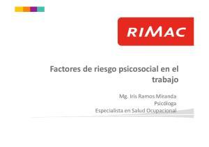 Factores de riesgo psicosocial en el trabajo. Mg. Iris Ramos Miranda Psicóloga Especialista en Salud Ocupacional