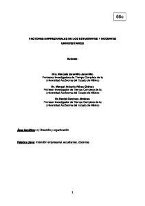 FACTORES EMPRESARIALES DE LOS ESTUDIANTES Y DOCENTES UNIVERSITARIOS. Autores: