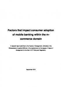 Factors that impact consumer adoption of mobile banking within the m- commerce domain