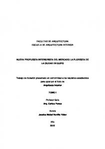 FACULTAD DE ARQUITECTURA ESCUELA DE ARQUITECTURA INTERIOR NUEVA PROPUESTA INTERIORISTA DEL MERCADO LA FLORESTA DE LA CIUDAD DE QUITO