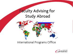 Faculty Advising for Study Abroad. International Programs Office