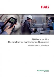 FAG Detector III The solution for monitoring and balancing. Technical Product Information