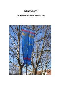 Fahnenaktion. 25. November 2001 bis 25. November 2010