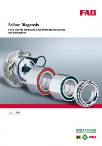 Failure Diagnosis. FAG s Guide to Troubleshooting Wheel Bearing Failures and Malfunctions