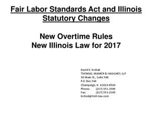 Fair Labor Standards Act and Illinois Statutory Changes New Overtime Rules New Illinois Law for 2017