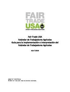 Fair Trade USA. Guía para la Implementación e Interpretación del. Estándar de Trabajadores Agrícolas