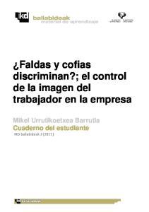 Faldas y cofias discriminan?; el control de la imagen del trabajador en la empresa Mikel Urrutikoetxea Barrutia Cuaderno del estudiante