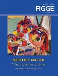 FALL 2010 Mercedes Matter: A Retrospective Exhibition