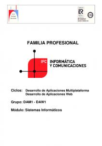 FAMILIA PROFESIONAL. Ciclos: Desarrollo de Aplicaciones Multiplataforma Desarrollo de Aplicaciones Web. Grupo: DAM1 - DAW1