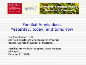 Familial Amyloidosis Yesterday, today, and tomorrow
