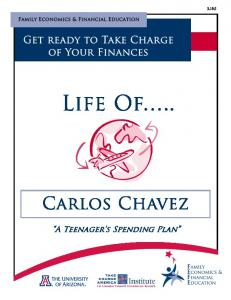 Family Economics & Financial Education. Get ready to Take Charge of Your Finances. Life Of.. Carlos Chavez. A Teenager s Spending Plan
